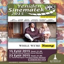 Yeniden Sinematek - While We Are Young