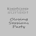 Before Sunset Closing Sessions